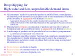 drop shipping for high value and low unpredictable demand items