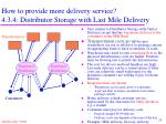 how to provide more delivery service 4 3 4 distributor storage with last mile delivery