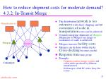 how to reduce shipment costs for moderate demand 4 3 2 in transit merge