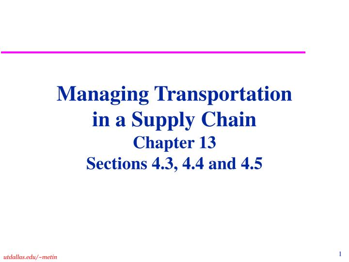 Managing transportation in a supply chain chapter 13 sections 4 3 4 4 and 4 5