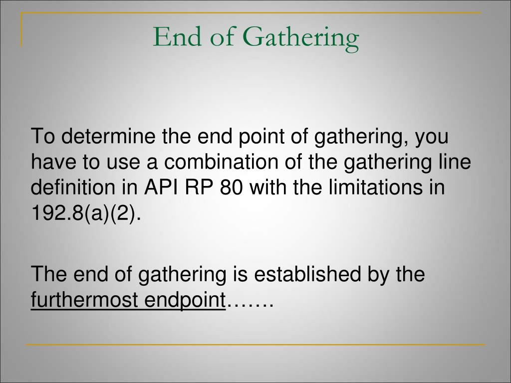 End of Gathering