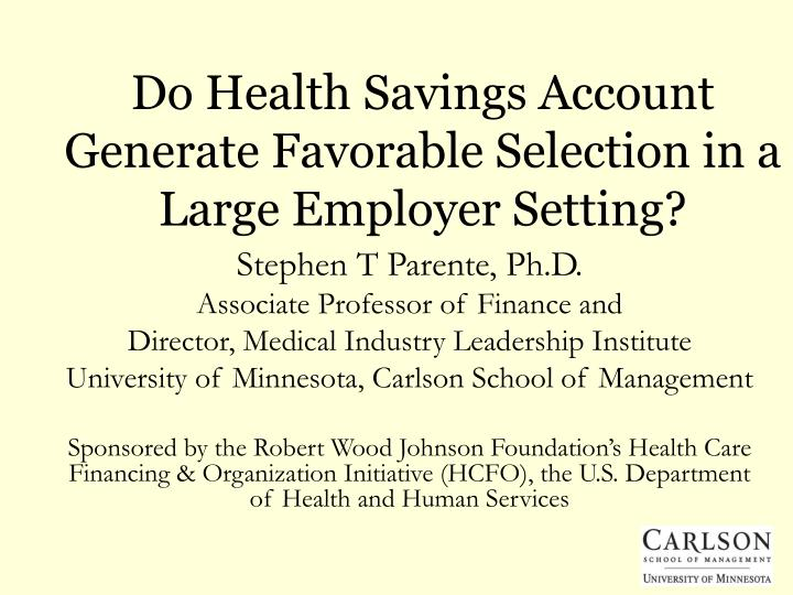 do health savings account generate favorable selection in a large employer setting n.