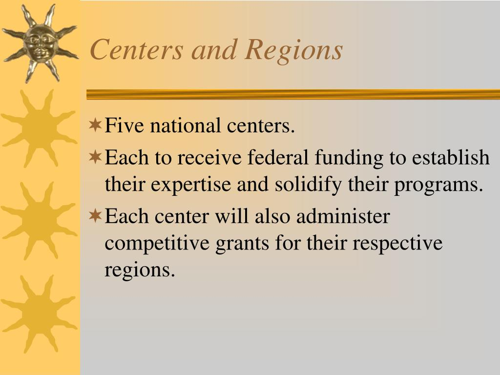 Centers and Regions