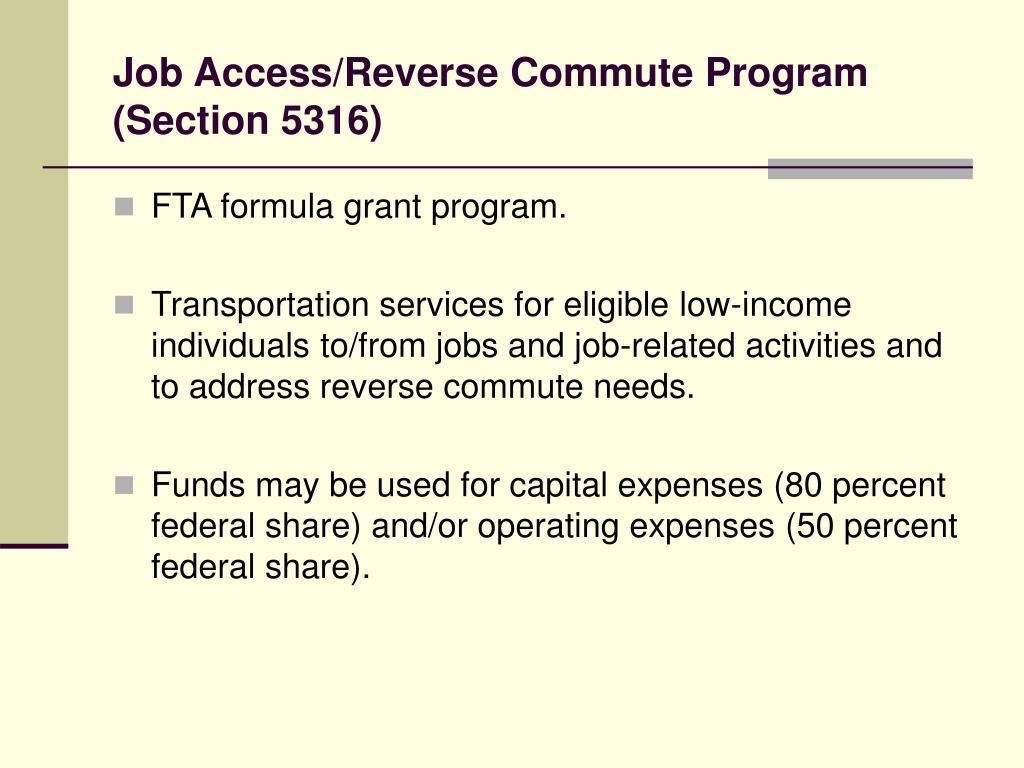 Job Access/Reverse Commute Program (Section 5316)