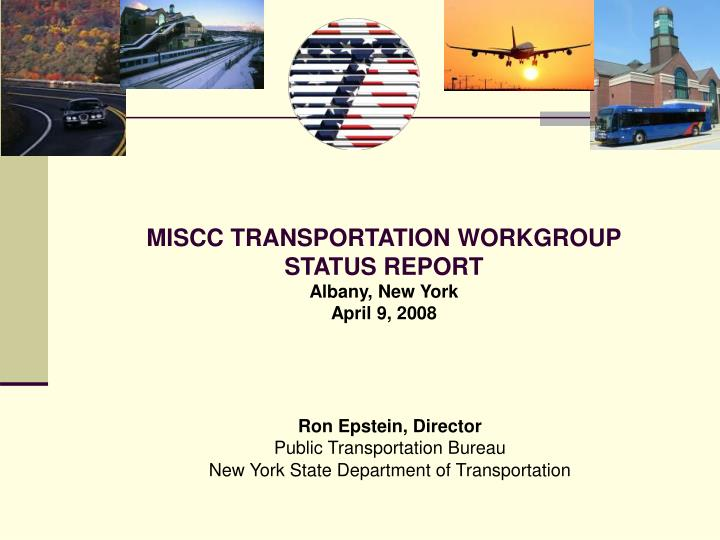 Miscc transportation workgroup status report albany new york april 9 2008