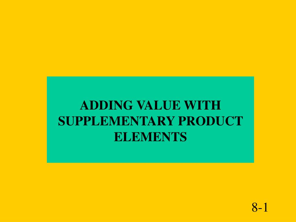 adding value with supplementary product elements l.