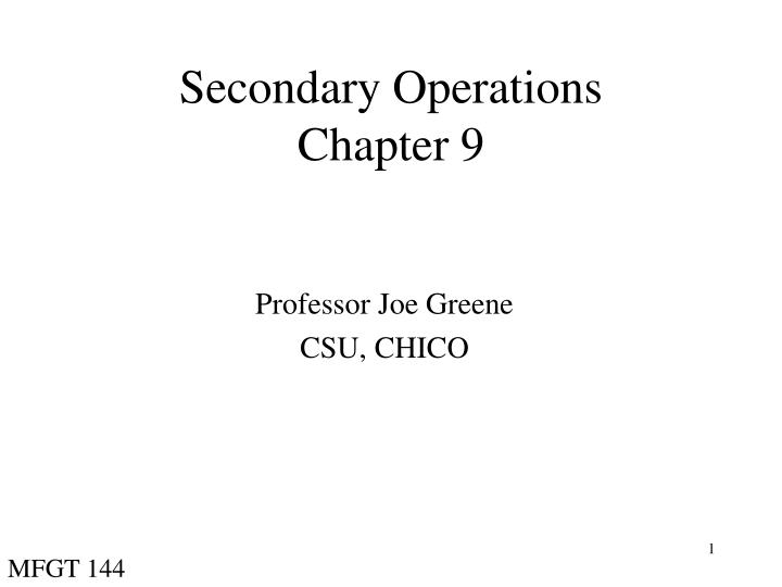 Secondary operations chapter 9