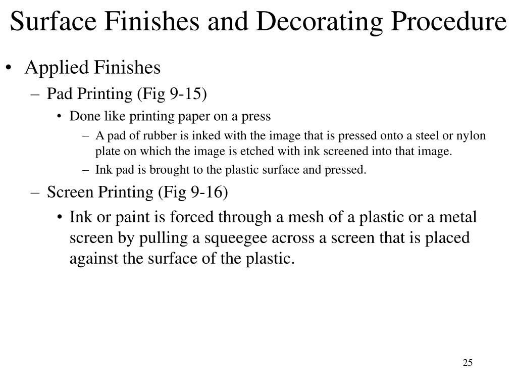 Surface Finishes and Decorating Procedure