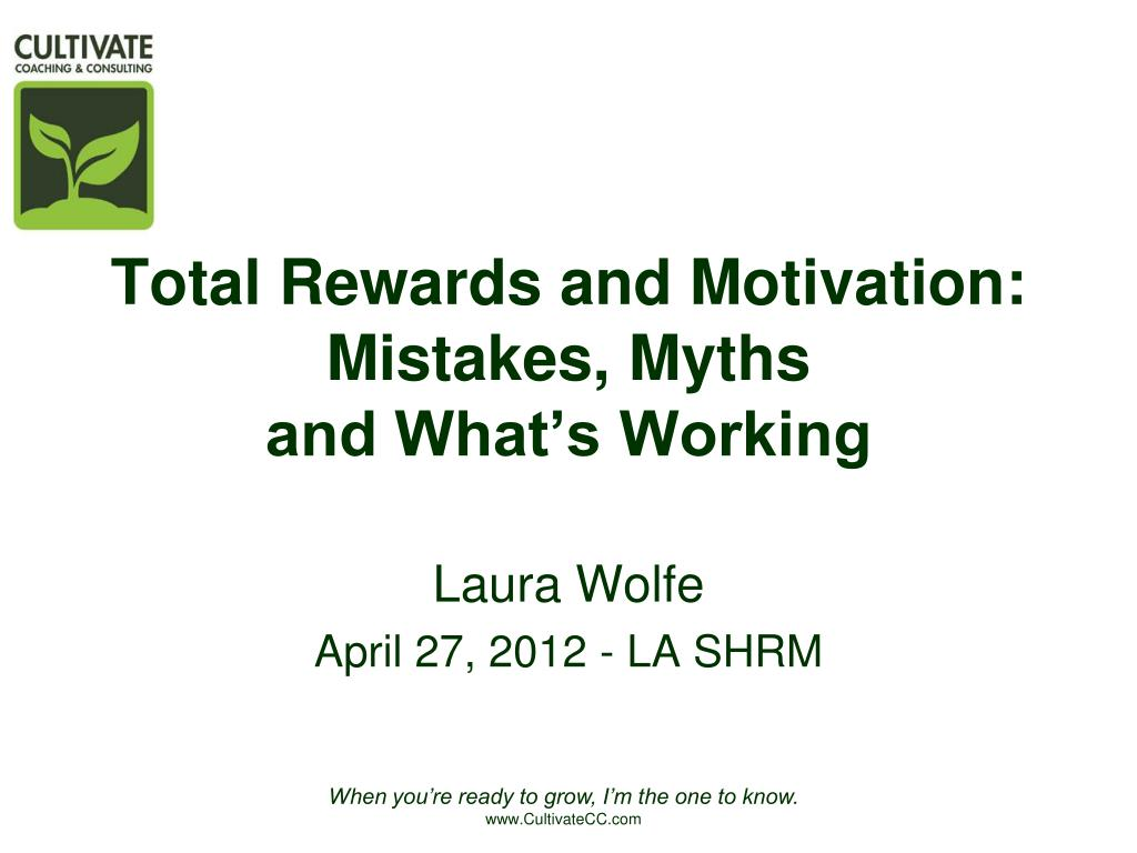 total rewards and motivation mistakes myths and what s working l.