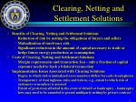 clearing netting and settlement solutions