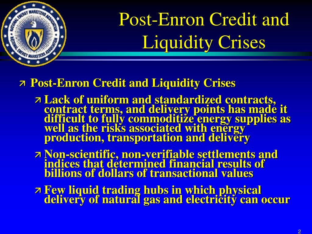 Post-Enron Credit and Liquidity Crises
