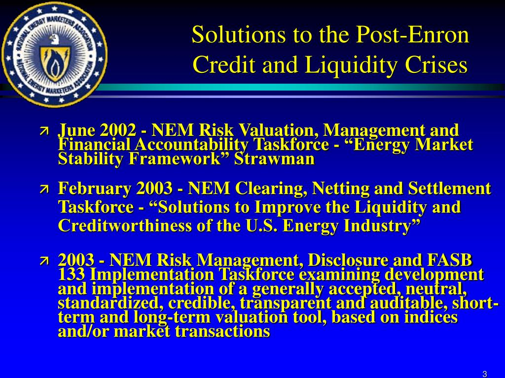 Solutions to the Post-Enron Credit and Liquidity Crises
