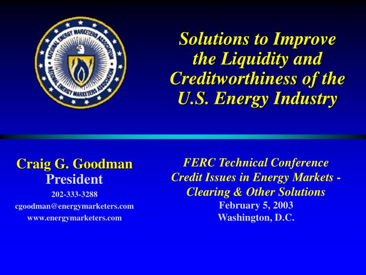 Solutions to improve the liquidity and creditworthiness of the u s energy industry