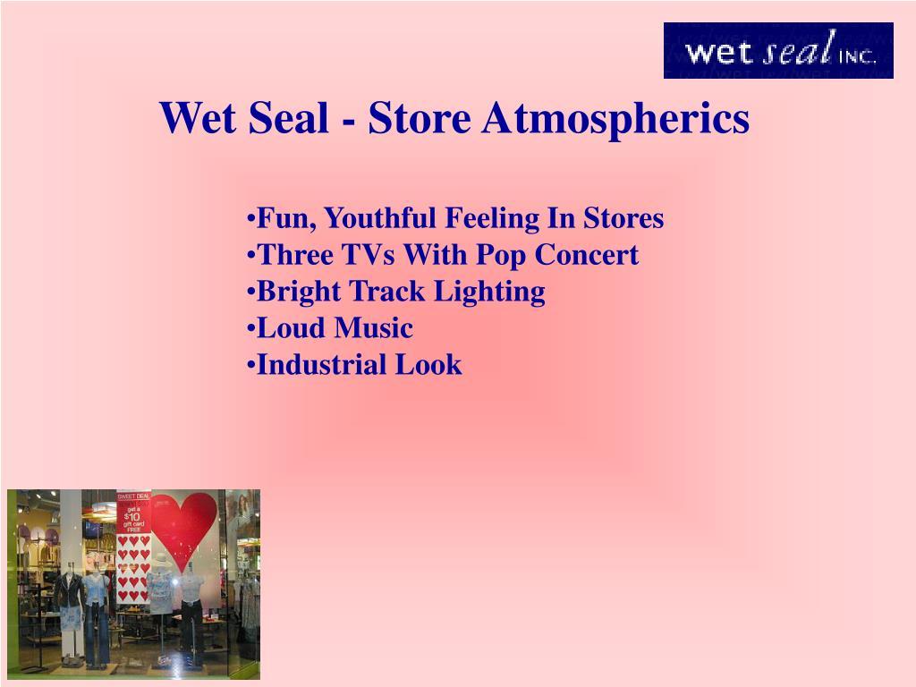 Wet Seal - Store Atmospherics