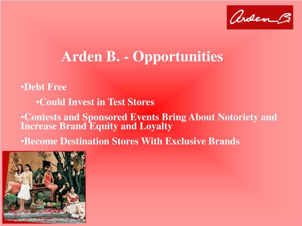 Arden B. - Opportunities