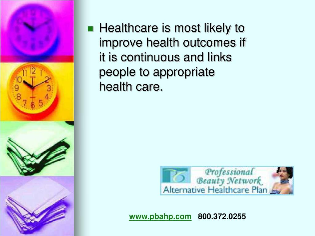 Healthcare is most likely to improve health outcomes if it is continuous and links people to appropriate health care.