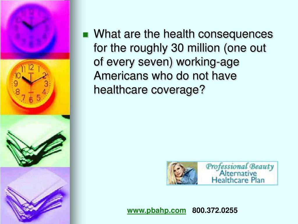 What are the health consequences for the roughly 30 million (one out of every seven) working-age Americans who do not have healthcare coverage?