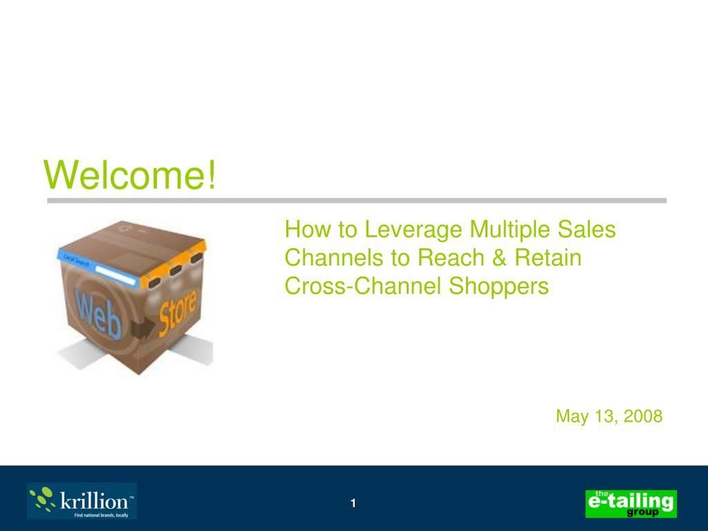 how to leverage multiple sales channels to reach retain cross channel shoppers l.
