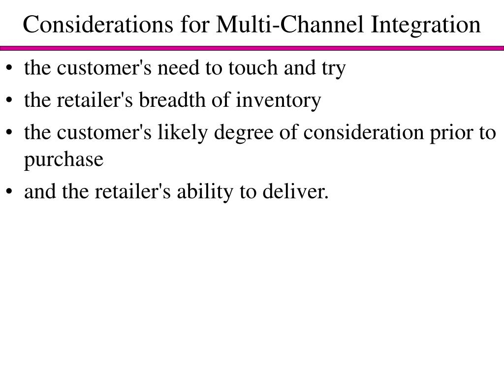 Considerations for Multi-Channel Integration