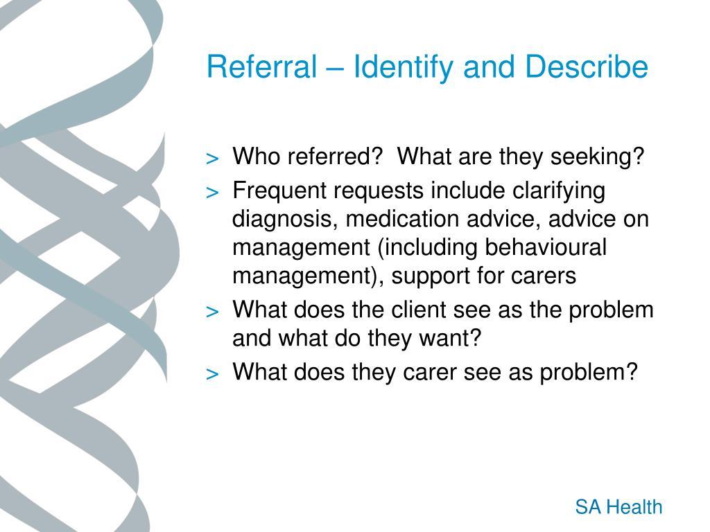 Referral – Identify and Describe