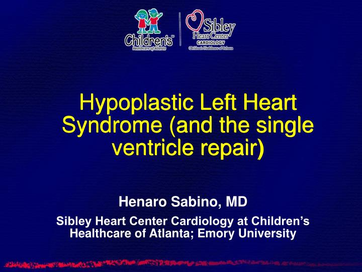hypoplastic left heart syndrome and the single ventricle repair n.