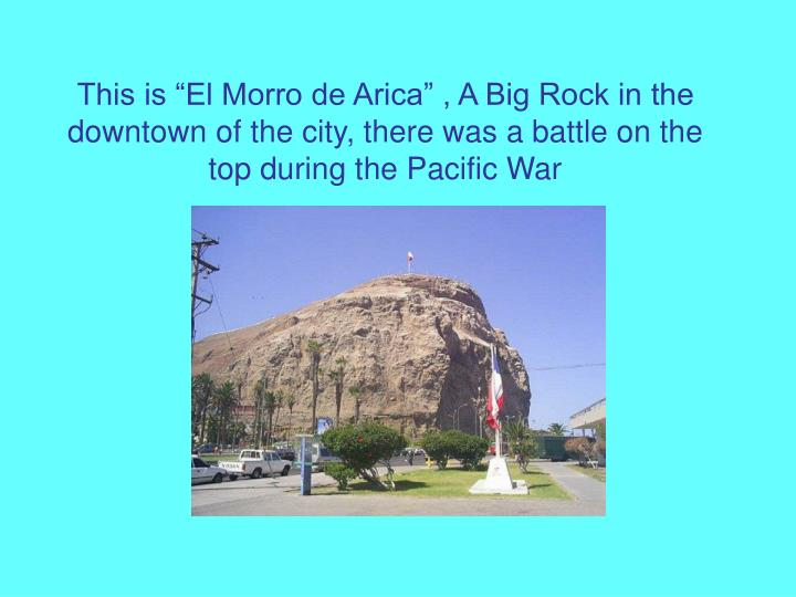 "This is ""El Morro de Arica"" , A Big Rock in the downtown of the city, there was a battle on the ..."