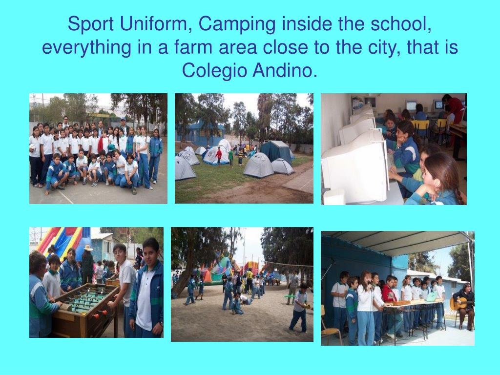 Sport Uniform, Camping inside the school, everything in a farm area close to the city, that is Colegio Andino.