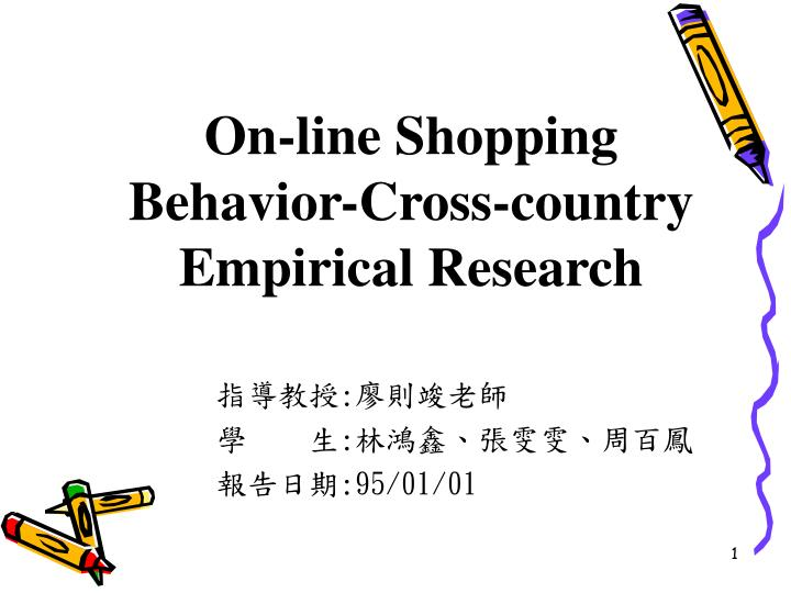 On line shopping behavior cross country empirical research