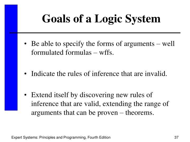 Goals of a Logic System