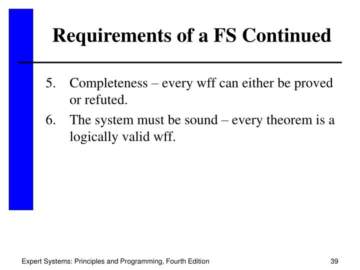 Requirements of a FS Continued