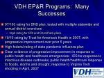 vdh ep r programs many successes