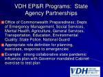 vdh ep r programs state agency partnerships