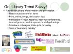 get library trend savvy