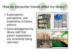 how do consumer trends affect my library