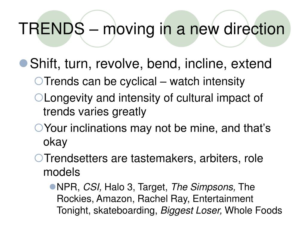 TRENDS – moving in a new direction