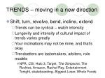 trends moving in a new direction