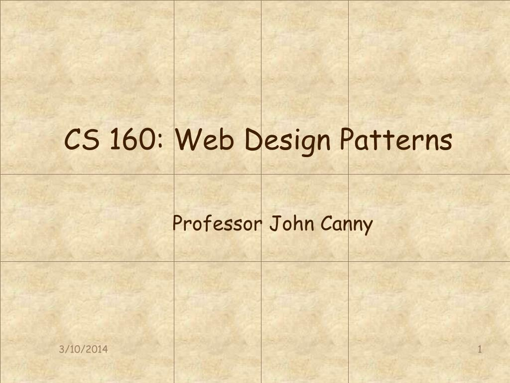 cs 160 web design patterns l.