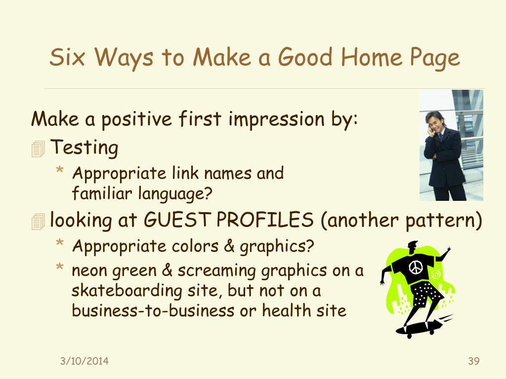 Make a positive first impression by: