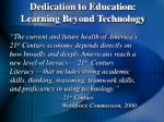 dedication to education learning beyond technology