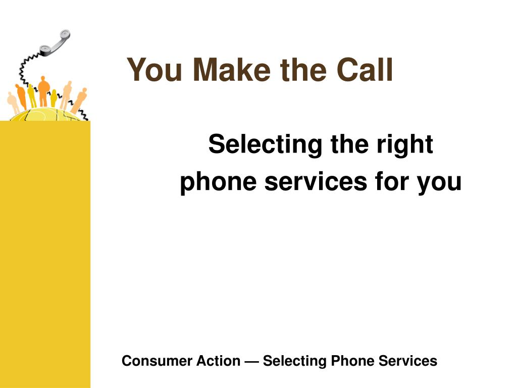 you make the call l.