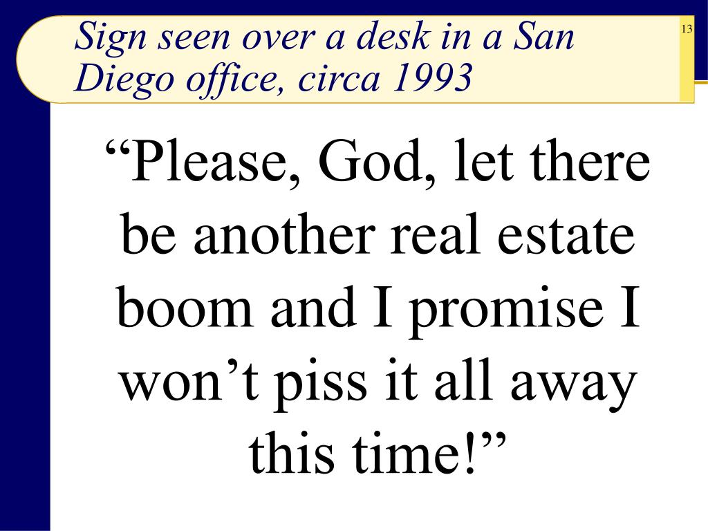 Sign seen over a desk in a San Diego office, circa 1993
