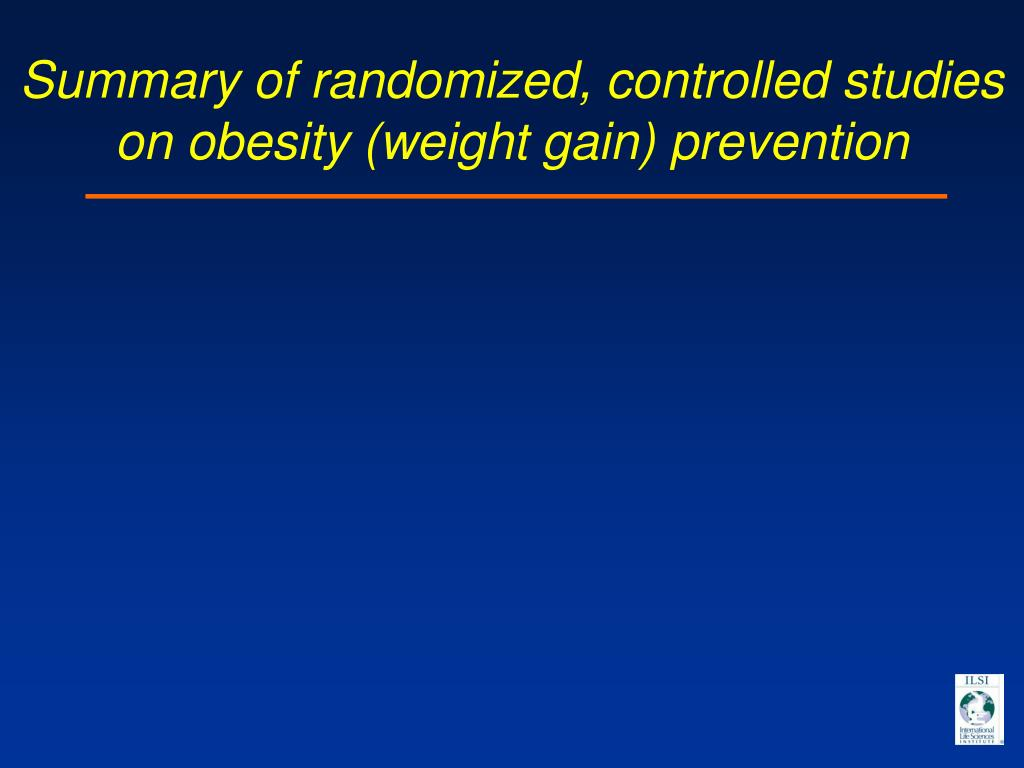 Summary of randomized, controlled studies on obesity (weight gain) prevention