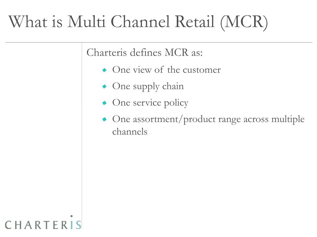 What is Multi Channel Retail (MCR)