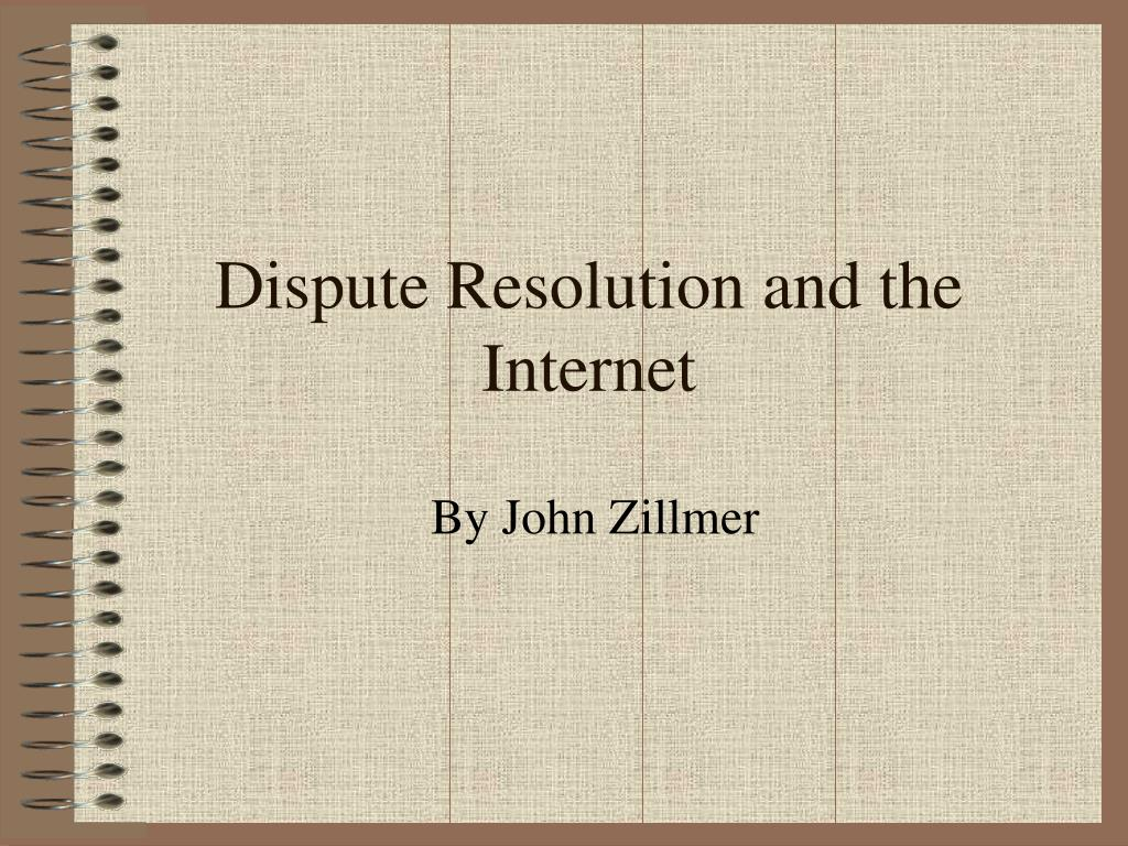 dispute resolution and the internet l.