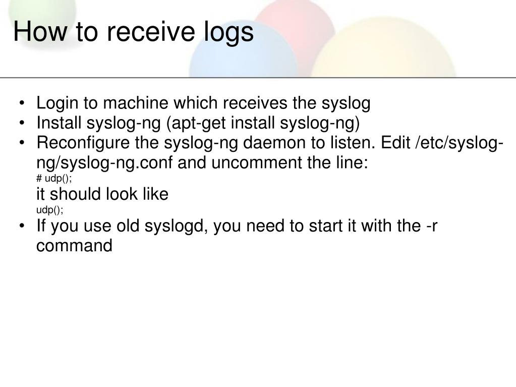 How to receive logs