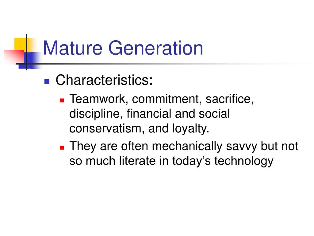 Mature Generation
