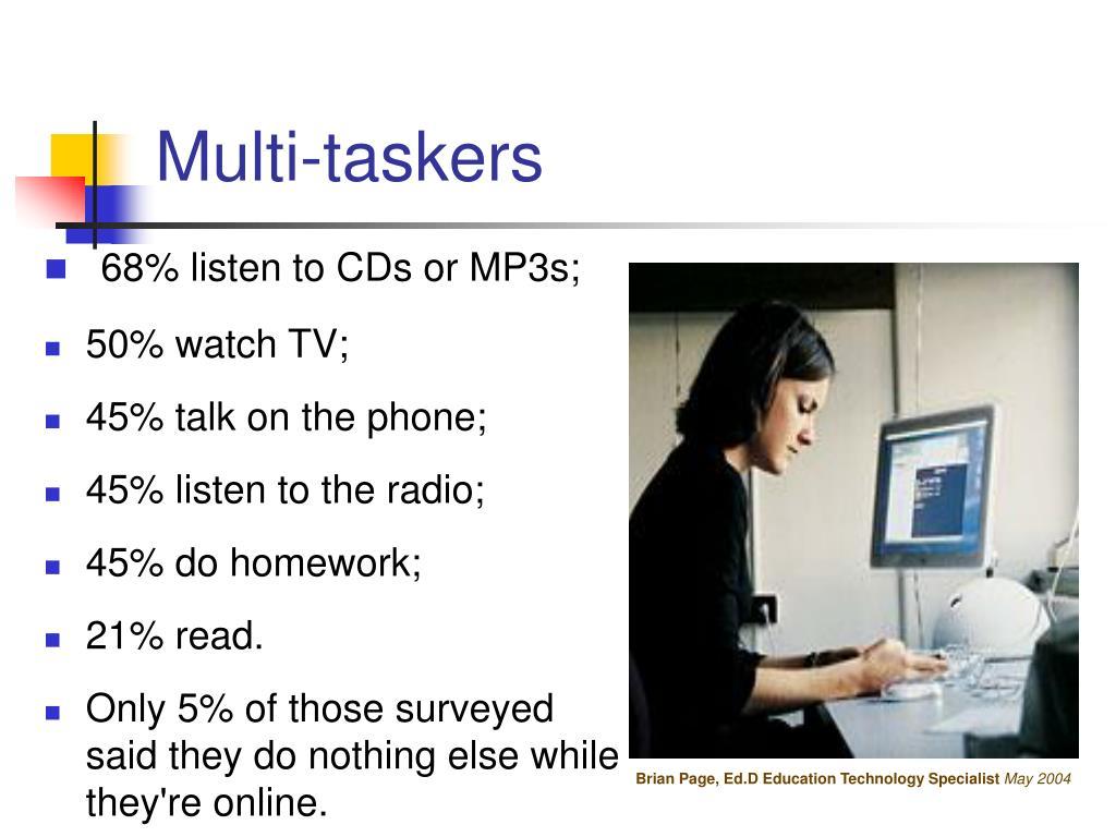Multi-taskers