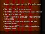 recent macroeconomic experiences