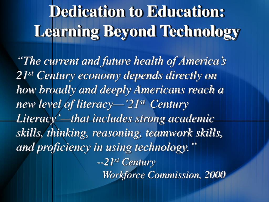 Dedication to Education: Learning Beyond Technology