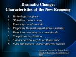 dramatic change characteristics of the new economy